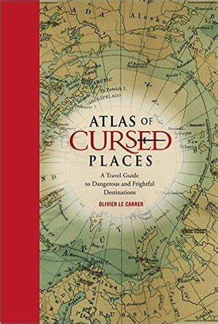 atlas of cursed places review atlas of cursed places the fictional reader