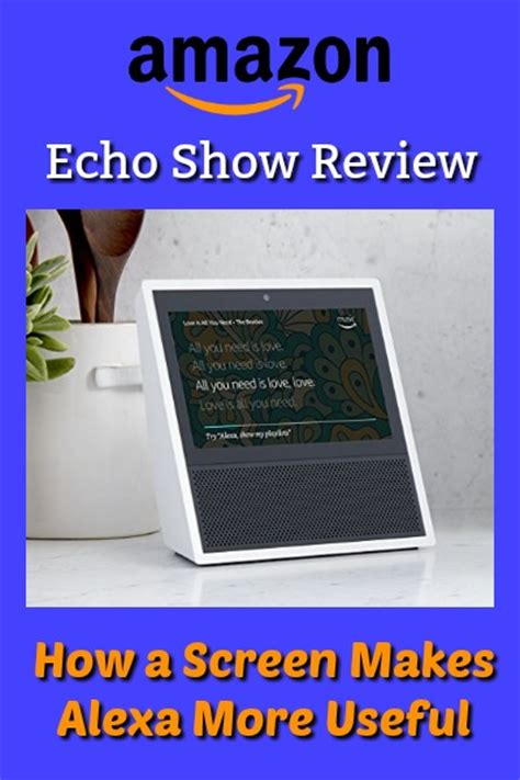 echo show echo show advanced user guide 2017 updated step by step to enrich your smart dot echo dot echo dot user manual volume 7 books echo show review how a screen makes more useful