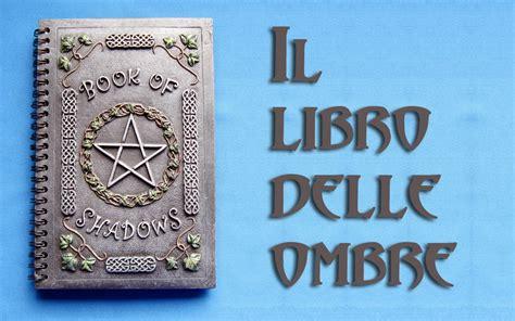 libro le lingue e il il libro delle ombre e le wicca blog del regno dei cartomanti