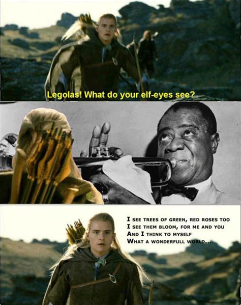 Legolas Memes - legolas what do you see