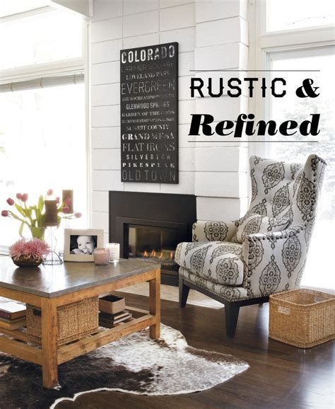 home and decore home decor rustic and refined home home is here