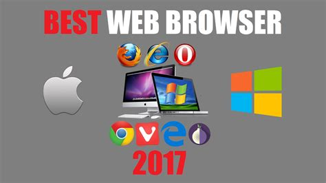 best internet browsers best web browsers 2017 youtube
