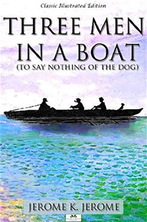 three in a boat books three in a boat classic illustrated edition