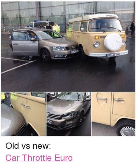 New Car Meme - std old vs new car throttle euro cars meme on me me