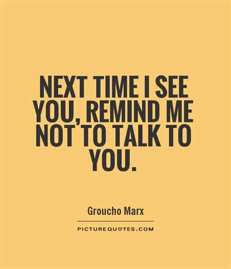 When I Talk About When I Talk About Running Haruki Murakami next time i see you remind me not to talk to you by groucho marx like success