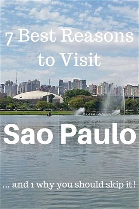 7 Reasons To Your Just The Way It Is by 7 Reasons To Visit Sao Paulo 1 And Journey