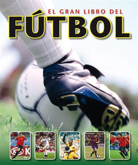 libro hijos del ftbol el gran libro del ftbol librera deportiva