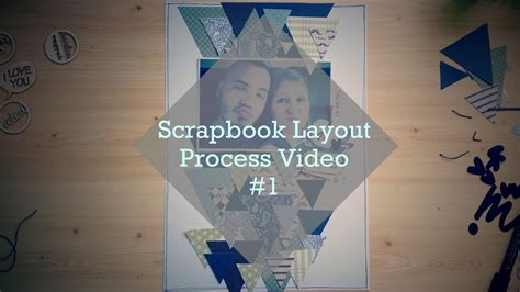scrapbook layout process scrapbook layout process video 1 love youtube