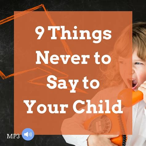 11 Things To Never Tell Your by 9 Things Never To Say To Your Child Mp3 Joe Mcgee