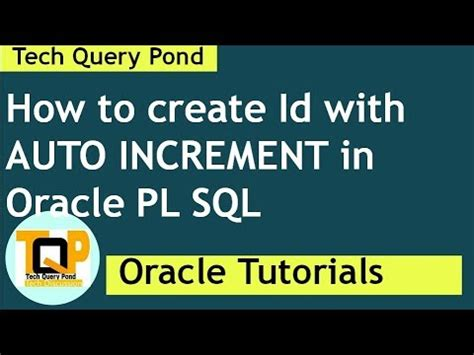 id tech youtube oracle tutorial how to create id with auto increment in