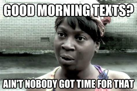 Sweet Brown Meme Generator - good morning texts memes