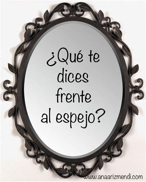imagenes y frases mujeres frente al espejo 191 qu 233 te dices frente al espejo f 225 cil de digerir