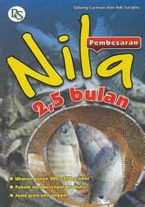 Buku 2 5 Bulan Panen Ikan Nila by Pembesaran Nila 2 5 Bulan Toko Buku Penebar Swadaya