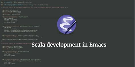 emacs workflow scala development with gnu emacs