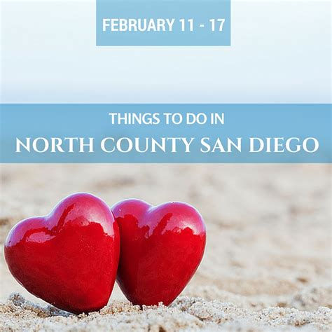 things to do on valentines day in san francisco things to do in county san diego events feb 11 17