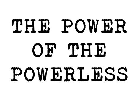 Vaclav Havel Essay The Power Of The Powerless by News Events The Vaclav Havel Library Foundation