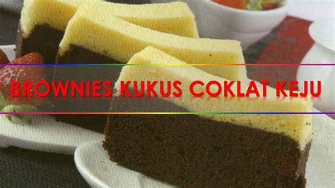 membuat bolu kukus yang praktis resep cara membuat brownies kukus coklat keju enak praktis