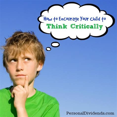 thinking critically how to encourage your child to think critically