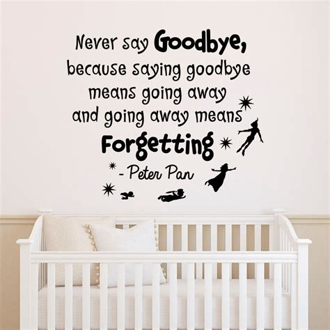 Nursery Wall Decal Quotes Nursery Quotes Pan Wall Decal Never Say Goodbye