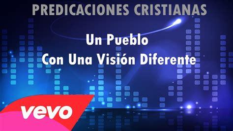 predicaciones cristianas youtube predicacion cristiana evangelica impactante cambiara tu