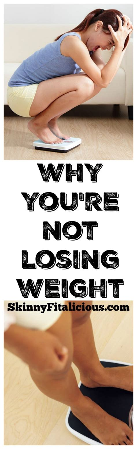 Why Do You Want To Lose Weight by Why You Re Not Losing Weight What To Do About It
