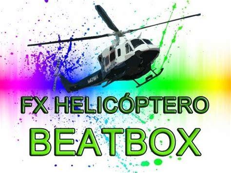 beatbox tutorial efectos tutorial beatbox espa 241 ol efecto helicoptero youtube