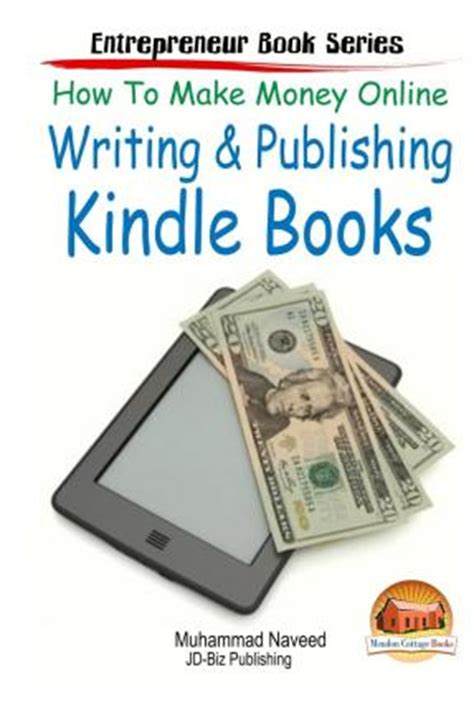 How To Make Money By Writing Online - how to make money online writing publishing kindle books muhammad naveed