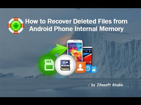 how to recover deleted photos on android phone how to recover deleted files from android phone memory