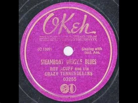 steamboat whistle steamboat whistle blues roy acuff youtube
