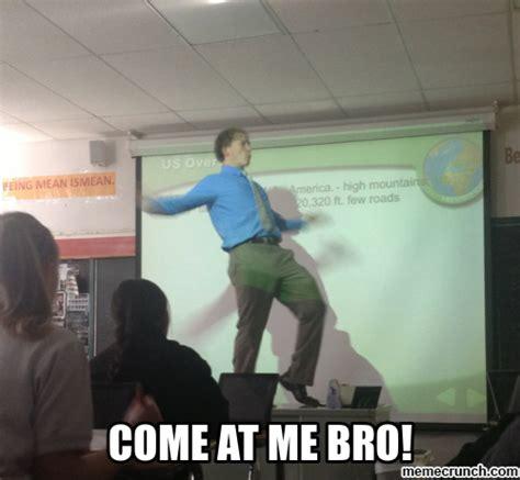 Come At Me Bro Meme Generator - come at me bro