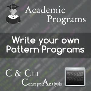 simple pattern programs in c how to write pattern programs in c in a few easy steps