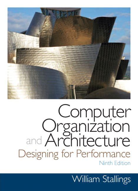 Computer Organization And Architecture 10ed stallings computer organization and architecture pearson