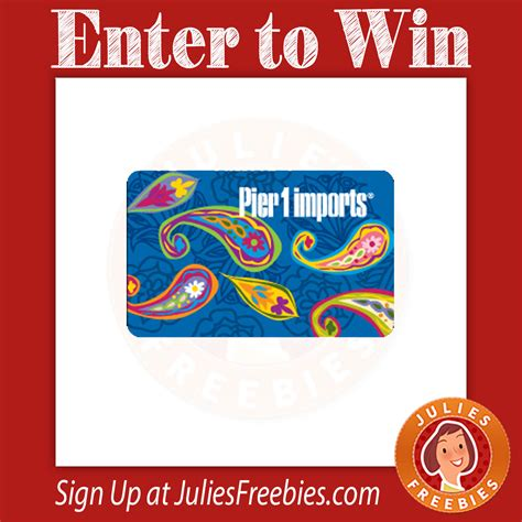 Pier W Gift Card - win a 1000 pier 1 gift card julie s freebies