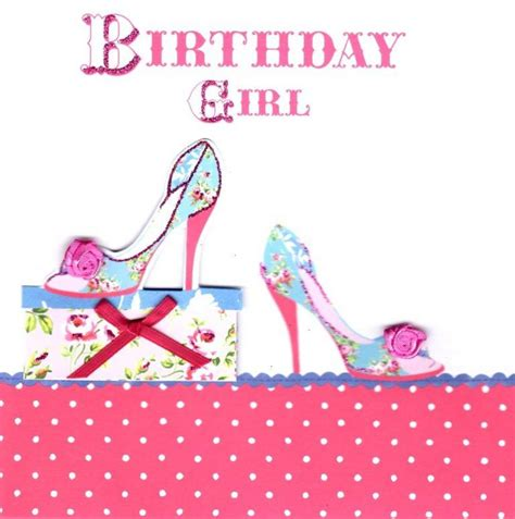 Birthday Card With Birthday Girl Pretty Shoes Birthday Card Cards Love Kates