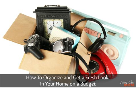how to organize my house on a budget how to organize and get a fresh look in your home on a