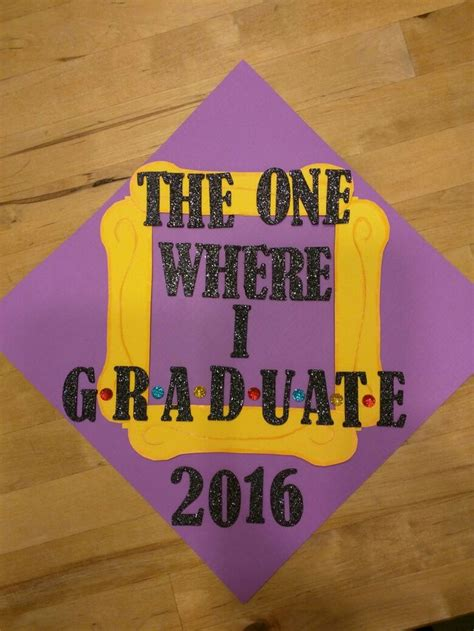 grad themes quotes friends themed graduation cap decor graduation
