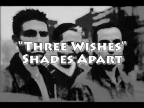 lyrics shades apart shades apart three wishes lyrics