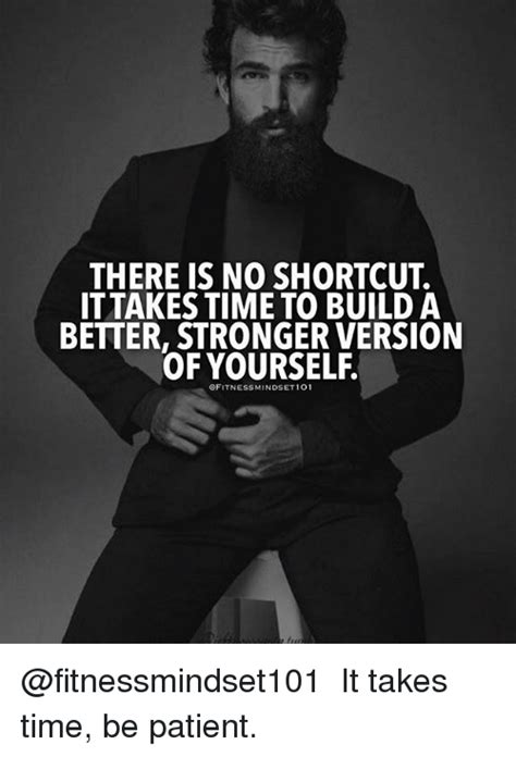 time to build there is no shortcut ittakes time to build a better