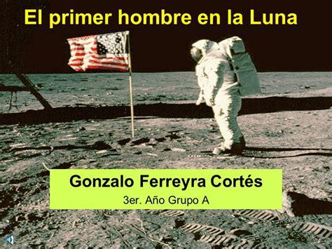 el primer hombre de el primer hombre en la luna ppt descargar