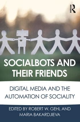 digital media and society books socialbots and their friends digital media and the