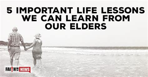 5 Important Lessons To Think About by 5 Important Lessons We Can Learn From Our Elders