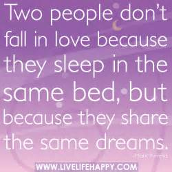 In Love With Two People Quotes by Two People Don T Fall In Love Because They Sleep In The
