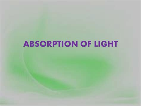 Absorption Of Light by Scattering And Absorption Of Light