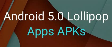 gapps apk android 5 0 lollipop apps apk files free via direct links
