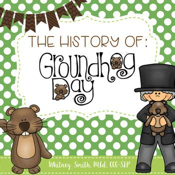 groundhog day history the history of groundhog day by whitneyslp teachers pay