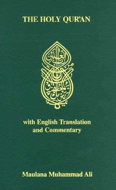 The Quran A New Translation By Maulana Wahiduddin Khan the holy quran arabic text translation and commentary by maulana muhammad ali maulana