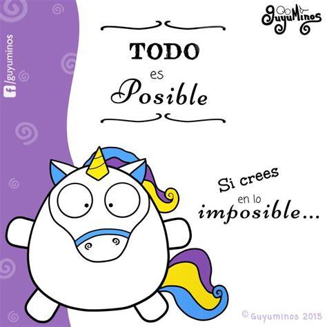 imagenes de unicornios frases de amor todo es posible si crees en lo imposible guyuminos