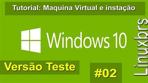 tutorial on microsoft windows 10 microsoft windows 10 tutorial m 225 quina virtual e