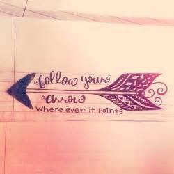 follow your arrow quotes quotesgram