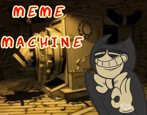 The Meme Machine - bendy and the meme machine tumblr